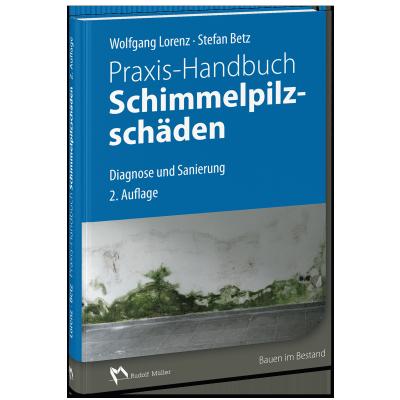 Praxis-Handbuch Schimmelpilzschäden
